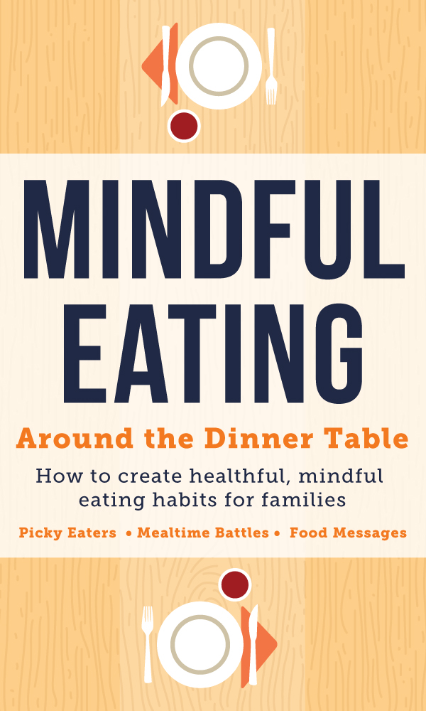 Mindful Eating Around the Dinner Table